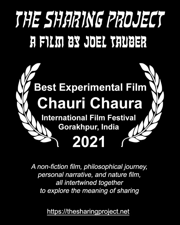 The Sharing Project is a 29 minute non-fiction film, philosophical journey, personal narrative, and nature film, all intertwined together to explore the meaning of sharing. The movie was awarded Best Experimental Film at the 2021 Chauri Chaura International Film Festival (Gorakhpur, India).